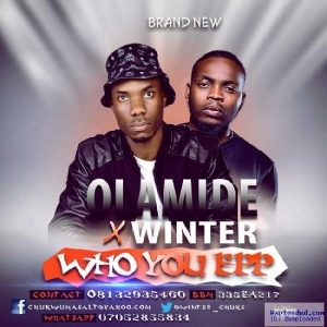 Winter - Who You Epp? ft. Olamide
